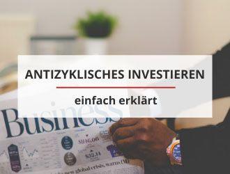 Antizyklisches Investieren einfach erklärt