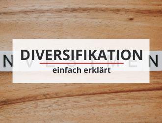 Diversifikation einfach erklärt
