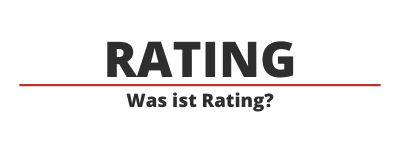 Was ist Rating