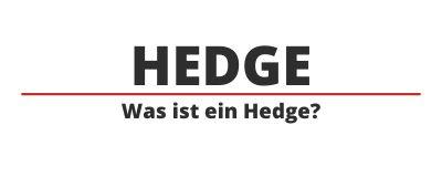 Was ist ein Hedge