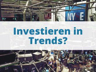 Investieren in Trends