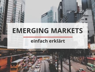Was sind Emerging Markets